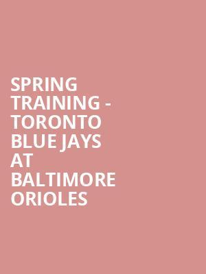 Sarasota Calendar, February 2019 Spring Training   Toronto Blue Jays at Baltimore Orioles Tickets
