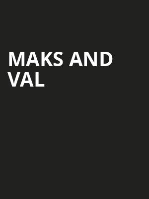 Maks and Val Poster