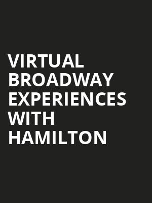 Virtual Broadway Experiences with HAMILTON, Virtual Experiences for Sarasota, Sarasota