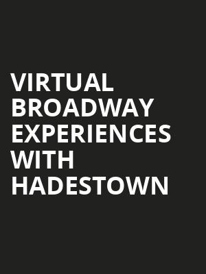 Virtual Broadway Experiences with HADESTOWN, Virtual Experiences for Sarasota, Sarasota