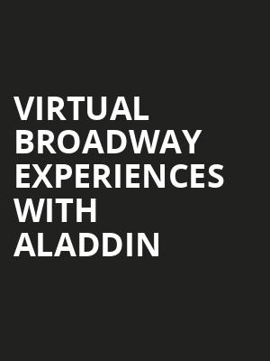 Virtual Broadway Experiences with ALADDIN, Virtual Experiences for Sarasota, Sarasota