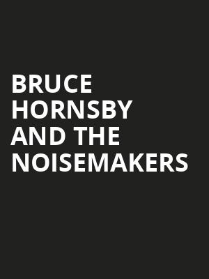 Bruce Hornsby And The Noisemakers Poster